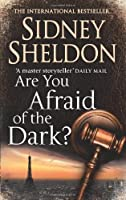 Are You Afraid of the Dark? by Sidney Sheldon(2005-03-19)