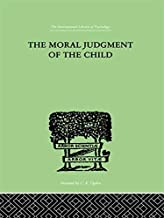 The Moral Judgment Of The Child (International Library of Psychology) (English Edition)