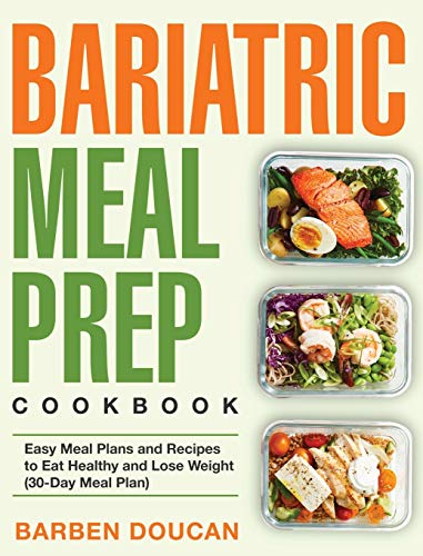 Compare Textbook Prices for Bariatric Meal Prep Cookbook: Easy Meal Plans and Recipes to Eat Healthy and Lose Weight 30-Day Meal Plan  ISBN 9781953702081 by Doucan, Barben
