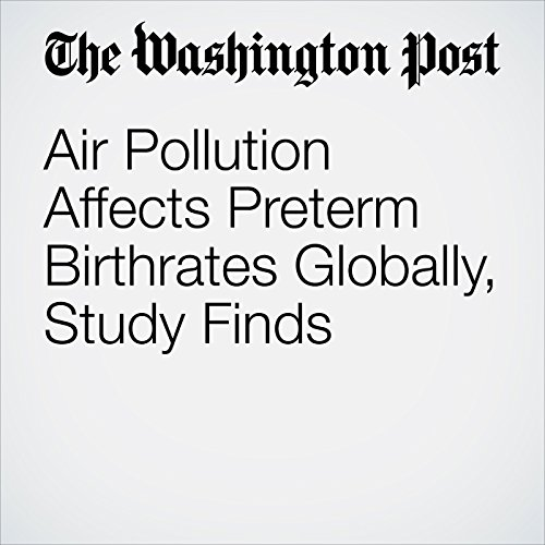 Air Pollution Affects Preterm Birthrates Globally, Study Finds copertina