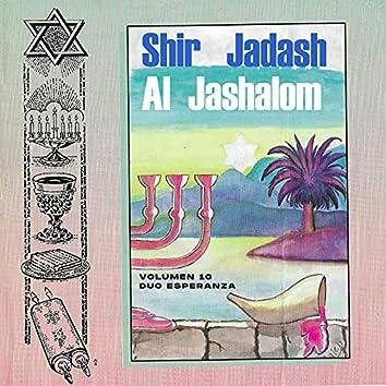 Shir Jadash al Jashalom (Un Canto Nuevo para la Paz)