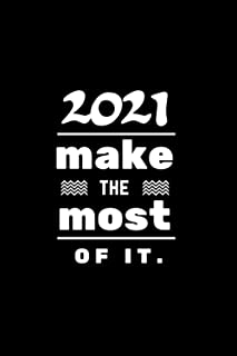 "2021 Make the most of it: Nice Nitebook Journal Gift for lived ones blank lined Notebook 120 pages size ""6 x 9"""