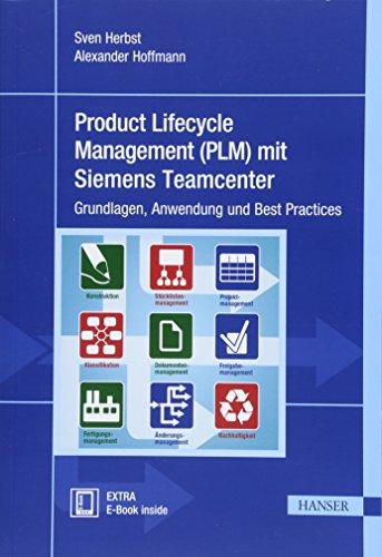 Product Lifecycle Management (PLM) mit Siemens Teamcenter: Grundlagen, Anwendung und Best Practices