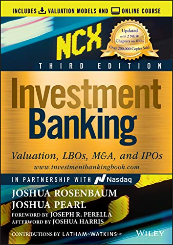 Compare Textbook Prices for Investment Banking: Valuation, LBOs, M&A, and IPOs Includes Valuation Models + Online Course  Wiley Finance 3 Edition ISBN 9781119706182 by Rosenbaum, Joshua,Pearl, Joshua,Harris, Joshua,Perella, Joseph R.