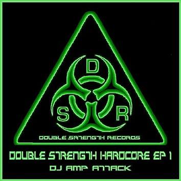 Double Strength Hardcore - EP 1