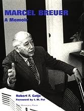 Marcel Breuer: A Memoir