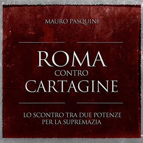 Roma contro Cartagine audiobook cover art