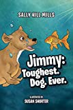 Jimmy: Toughest. Dog. Ever.