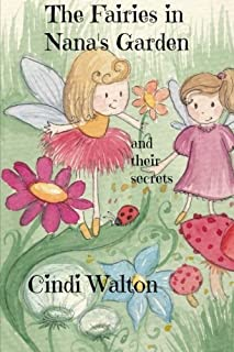 The Fairies in Nana's Garden: and their secrets