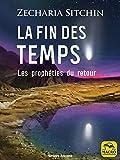La fin des temps - Les prophéties du retour (Savoirs Anciens) - Format Kindle - 12,99 €