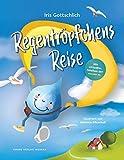 Regentröpfchens Reise - Ein Kinderbuch über Wind, Wasser, Wetter und Wolken: Ein Kinderbuch von Iris Gottschlich