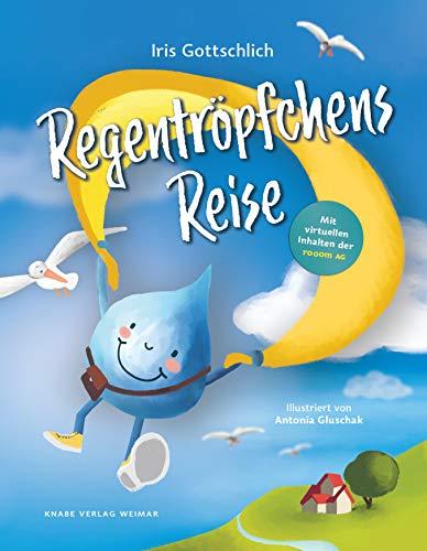 Regentröpfchens Reise - Ein Kinderbuch über Wind, Wasser, Wetter und Wolken