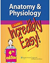 Anatomy & Physiology Made Incredibly Easy! (Made Incredibly Easy (Paperback)) (Paperback) - Common