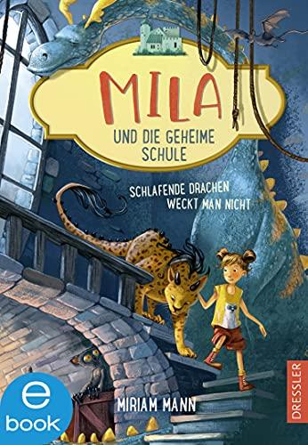 Mila und die geheime Schule 2: Schlafende Drachen weckt man nicht