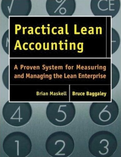 Download Practical Lean Accounting: A Proven System for Measuring and Managing the Lean Enterprise 1563272431
