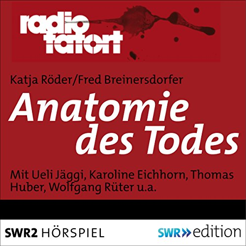 Anatomie des Todes     Radio Tatort - SWR              By:                                                                                                                                 Katja Röder,                                                                                        Fred Breinersdorfer                               Narrated by:                                                                                                                                 Ueli Jäggi,                                                                                        Karoline Eichhorn,                                                                                        Thomas Huber,                   and others                 Length: 46 mins     Not rated yet     Overall 0.0