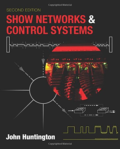 """Compare Textbook Prices for Show Networks and Control Systems: Formerly """"Control Systems for Live Entertainment"""" 2 Edition ISBN 9780692958735 by Huntington, John"""