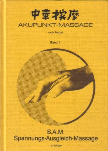 Akupunkt-Massage nach Penzel: Spannungs-Ausgleich-Massage (S.A.M.)