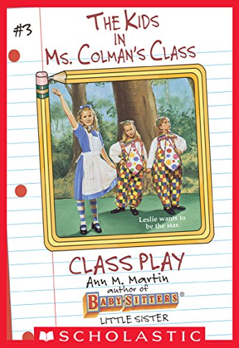 Class Play (The Kids in Ms. Colman's Class #3) (English Edition)