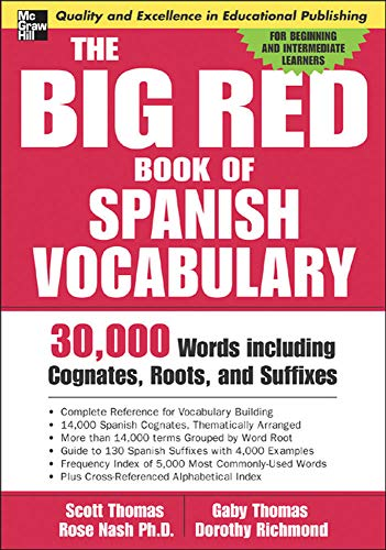 The Big Red Book of Spanish Vocabulary: 30,000 Words Including Cognates, Roots, And Suffixes (Big Book Of Verbs Series): 30,000 Words Through Cognates, Roots, and Suffixes