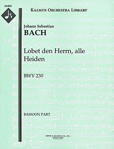 Lobet den Herrn, alle Heiden, BWV 230: Bassoon part (Qty 4) [A6404]