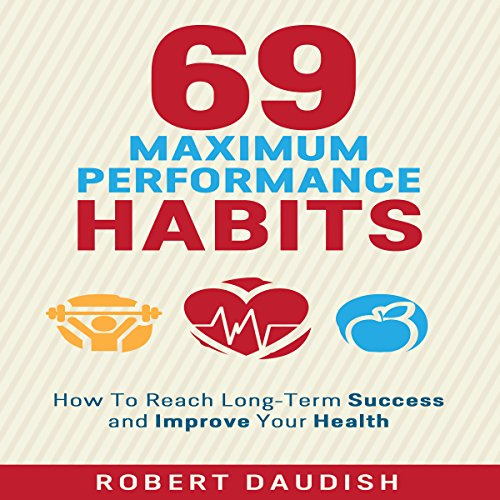 How to Reach Long-Term Success and Improve Your Health audiobook cover art