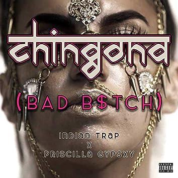 Chingona (Bad B$tch)