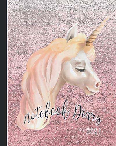 Notebook Diary 2021: Notebook planner - Weekly and monthly everyday organisation, schedule planning - Four pages per week encompassing a diary page, ... - Pretty unicorn on pink sparkle cover art