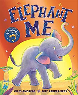 Elephant Me by [Giles Andreae, Guy Parker-Rees]