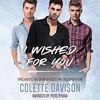 I Wished for You                   By:                                                                                                                                 Colette Davison                               Narrated by:                                                                                                                                 Piers Ryman                      Length: 6 hrs and 24 mins     13 ratings     Overall 4.8