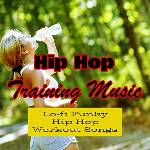 Hip Hop Training Music: Lo-fi Funky Hip Hop Workout Songs
