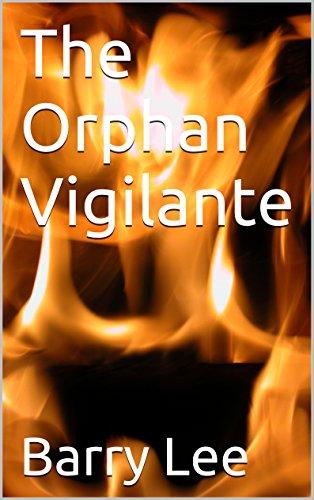 Book: The Orphan Vigilante by Barry Allen Lee