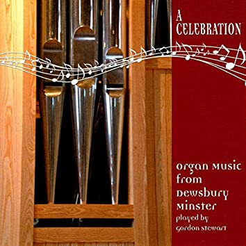 A Celebration: Organ Music from Dewsbury Minster