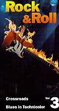 Rock & Roll, Volume 3 (Crossroads, Blues in Technicolor)