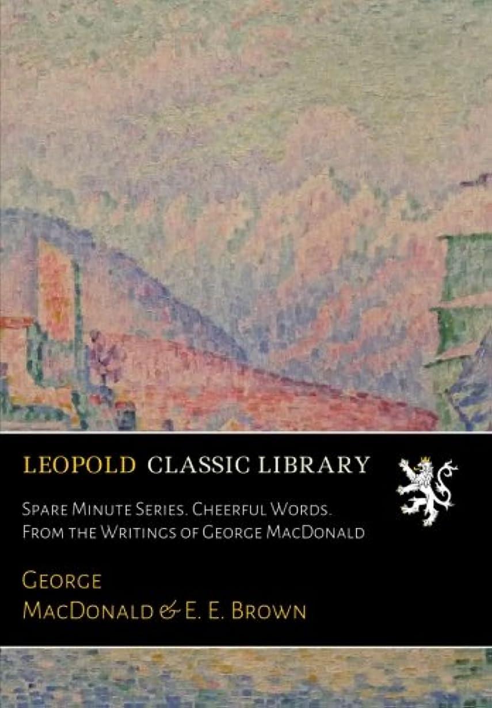 衛星手数料不実Spare Minute Series. Cheerful Words. From the Writings of George MacDonald
