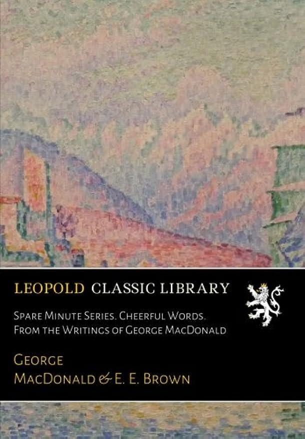 作家スリル建築家Spare Minute Series. Cheerful Words. From the Writings of George MacDonald
