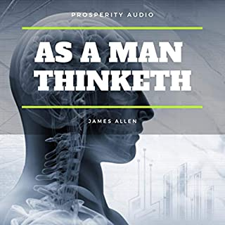As a Man Thinketh                   Written by:                                                                                                                                 James Allen                               Narrated by:                                                                                                                                 Mike james                      Length: 56 mins     1 rating     Overall 4.0
