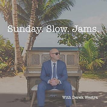 Sunday Slow Jams