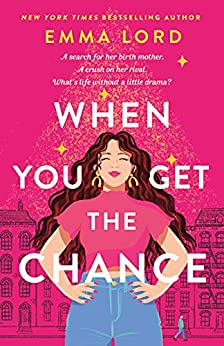 When You Get the Chance: A Novel by [Emma Lord]