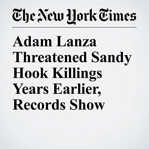 Adam Lanza Threatened Sandy Hook Killings Years Earlier, Records Show copertina