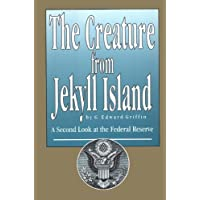 The Creature from Jekyll Island: A Second Look at the Federal Reserve