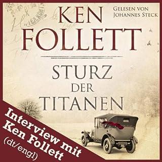 Ken Follett: Sturz der Titanen - Interview                   Autor:                                                                                                                                 Ken Follett                               Sprecher:                                                                                                                                 Ken Follett                      Spieldauer: 10 Min.     152 Bewertungen     Gesamt 3,6