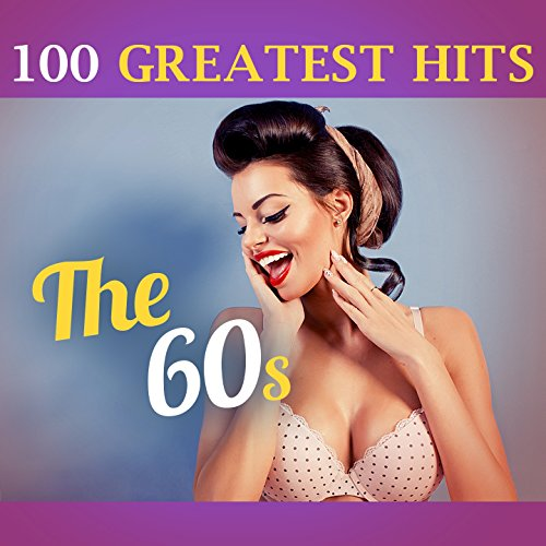 100 Greatest Hits: The 60s (Original Recordings from the Sixties!)