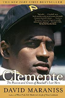 Clemente: The Passion and Grace of Baseball`s Last Hero