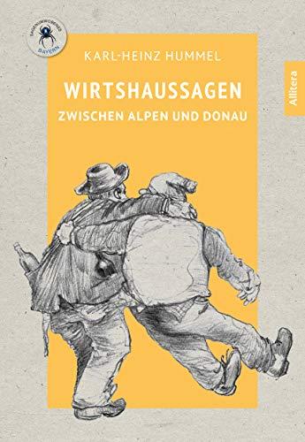 Wirtshaussagen zwischen Alpen und Donau: Mit Zeichnungen von Bernd Wiedemann