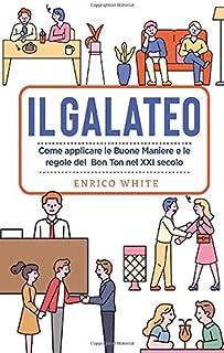 Il Galateo: Come applicare le Buone Maniere e le regole del Bon Ton nel XXI secolo