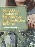 Dirección y gestión de entidades de intermediación turística: 71 (Hostelería y Turismo)