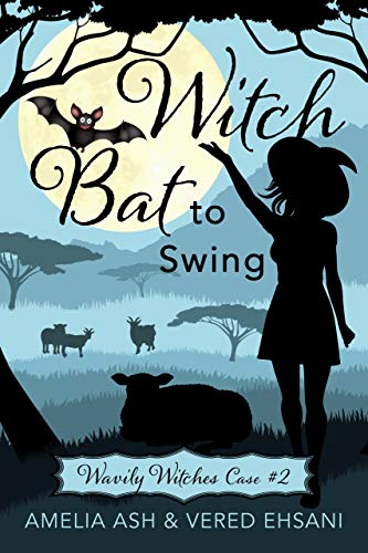 Witch Bat To Swing (Wavily Witches Book 2) by [Amelia Ash, Vered Eshani]