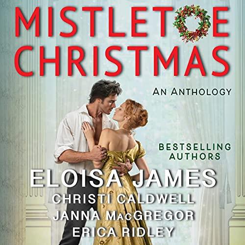Mistletoe Christmas Audiobook By Eloisa James, Christi Caldwell, Janna MacGregor, Erica Ridley cover art