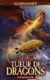 Gotrek et Félix, Tome 4 - Tueur de dragons